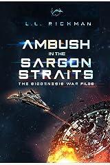 Ambush in the Sargon Straits: A Military Sci-Fi Technothriller Novelette (The Biogenesis War Files) Kindle Edition
