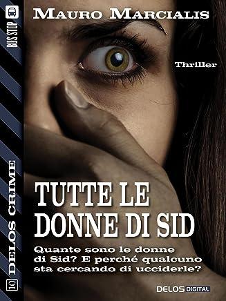 Tutte le donne di Sid (Delos Crime)