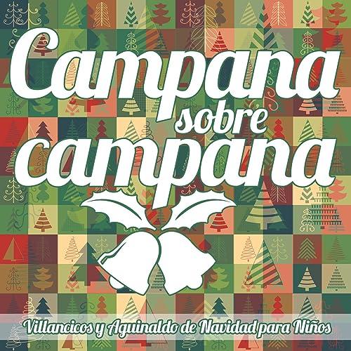 Imagenes De Villancicos Campana Sobre Campana.Campana Sobre Campana Villancicos Y Aguinaldo De Navidad