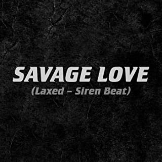 Savage Love (Laxed - Siren Beat) [Explicit]