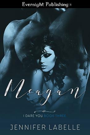 Meagan (I Dare You Book 3)