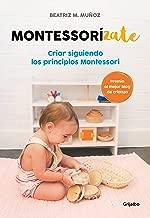 Montessorizate: Criar siguiendo los principios Montessori / Montesorrize your children#s upbringing (Spanish Edition)