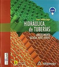 Hidráulica de Tuberías: Abastecimiento de Agua, Redes y Riegos (Spanish Edition)