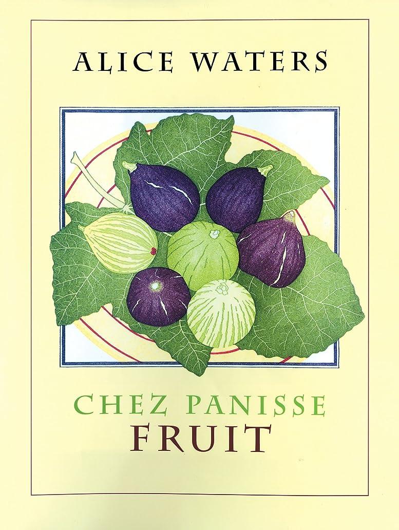 鋼無礼に提案Chez Panisse Fruit (English Edition)