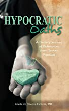 Hypocratic Oaths: A Doctor's Journey of Redemption from Broken Promises (English Edition)