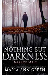Nothing but Darkness (Darkness Series Book 1) Kindle Edition