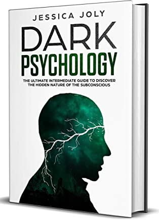 Dark Psychology: The Ultimate Intermediate Guide to Discover the Hidden Nature of the Subconscious (English Edition)