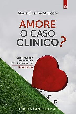 Amore o caso clinico: Capire quando una relazione ha bisogno di aiuto  Storie di vita