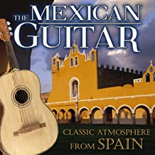 The Mexican Guitar. Classic Atmosphere from Spain