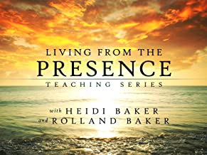 Living from the Presence Teaching Series with Heidi Baker and Rolland Baker