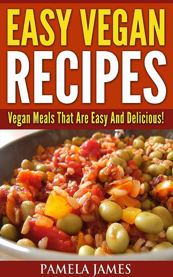 ポンド無条件キロメートルVegan Diet Cookbook - Easy Vegan Recipes:: Vegan Meals That Are Easy And Delicious! (English Edition)