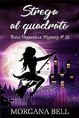 Strega al quadrato: Trixie Pepperdine Mystery Formato Kindle