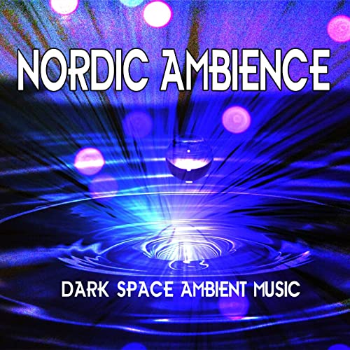 Nordic Ambience: Dark Space Ambient Music by Dr Sleep, Ambient Rain