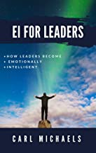 EI For Leaders: How leaders become emotionally intelligent