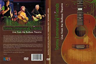 Live from the Balboa Theatre ~ Tommy Emmanuel & Friends