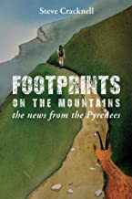 Footprints on the mountains. the news from the Pyrenees (English Edition)