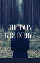 The Twin Girl In Love: Is it really she or not?