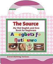 Amegbetɔ Ƒe ŋutinuwo (The Source: My First English and Ewe Book for Beginners) (Ewe)