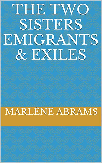 The Two Sisters Emigrants & Exiles (English Edition)