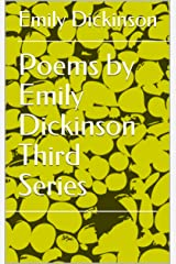 Poems by Emily Dickinson Third Series Kindle Edition