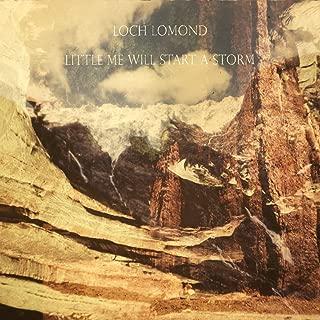 loch lomond little me will start a storm