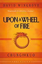 Upon a Wheel of Fire (Chung Kuo Book 11)