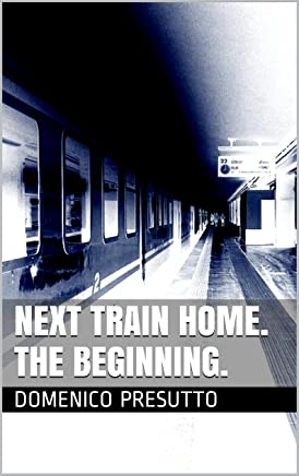 Next Train Home. The Beginning.