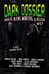 Dark Dossier #57: The Magazine of Ghosts, Aliens, Monsters, & Killers! Kindle Edition