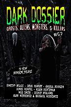 Dark Dossier #57: The Magazine of Ghosts, Aliens, Monsters, & Killers!
