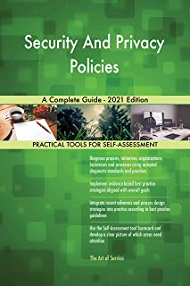 Security And Privacy Policies A Complete Guide - 2021 Edition