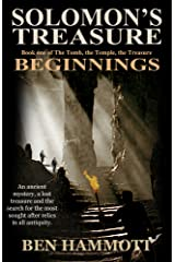Solomon's Treasure: Beginnings - Book 1 of the Tomb, the Temple, the Treasure Kindle Edition