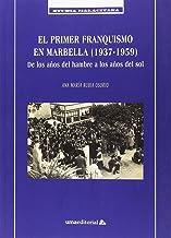 El primer franquismo en Marbella (1937-1959): De los años del hambre a los años del sol: 48 (Studia Malacitana)