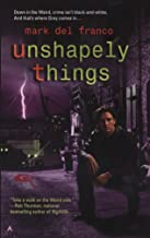 Unshapely Things (Connor Grey, Book 1)