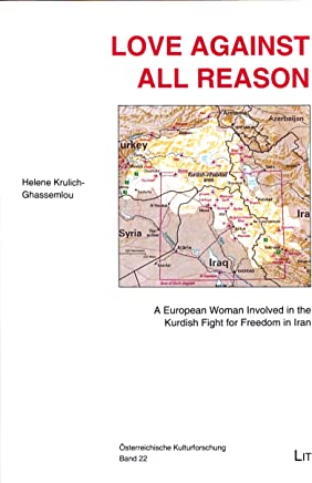 Love Against All Reason: A European Woman Involved in the Kurdish Fight for Freedom in Iran