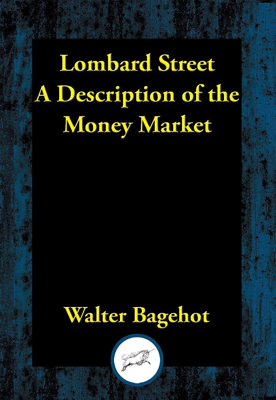 涙が出る機関車慣れているLombard Street: A Description of the Money Market (English Edition)