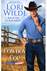 Cowboy Cop: A Romantic Comedy (Cowboy Confidential Book 1) Kindle Edition