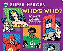 DC Super Heroes: Who's Who?: Lift the flaps to reveal super heroes' secret identities! (25)