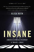 Insane: America's Criminal Treatment of Mental Illness PDF