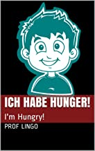 Ich habe Hunger!: I'm Hungry! (German Edition)