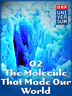 O2 - The Molecule That Made Our World