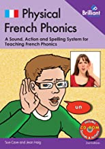 0 2nd edition Physical French Phonics (Book & CD-Rom): A Tried and Tested System for Teaching French Phonics