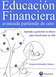 Educación Financiera avanzada partiendo de cero (Aprenda a