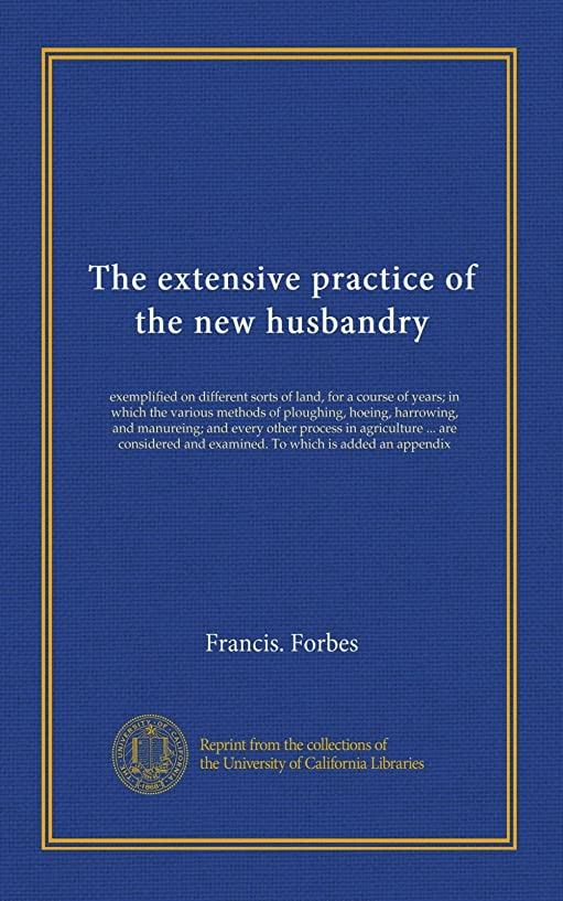 谷コピー不名誉なThe extensive practice of the new husbandry