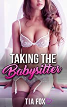 Taking the Babysitter: A Steamy Babysitter Erotica Short Story