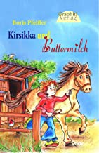 Kirsikka und Buttermilch - Band 1: Kirsikka und Buttermilch (Kirsikka und Buttermilch - Ponygeschichten) (German Edition)