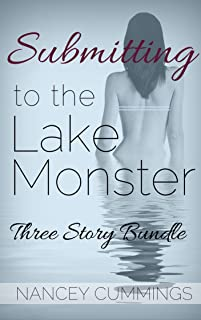 Submitting to the Lake Monster: A Three Story Bundle