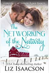 The Networking of the Nativity: Glover Family Saga & Christian Romance (Shiloh Ridge Ranch in Three Rivers Romance Book 9) Kindle Edition