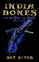 India Bones and the Hunt for Black Atlantis: A Pirate Fantasy Adventure