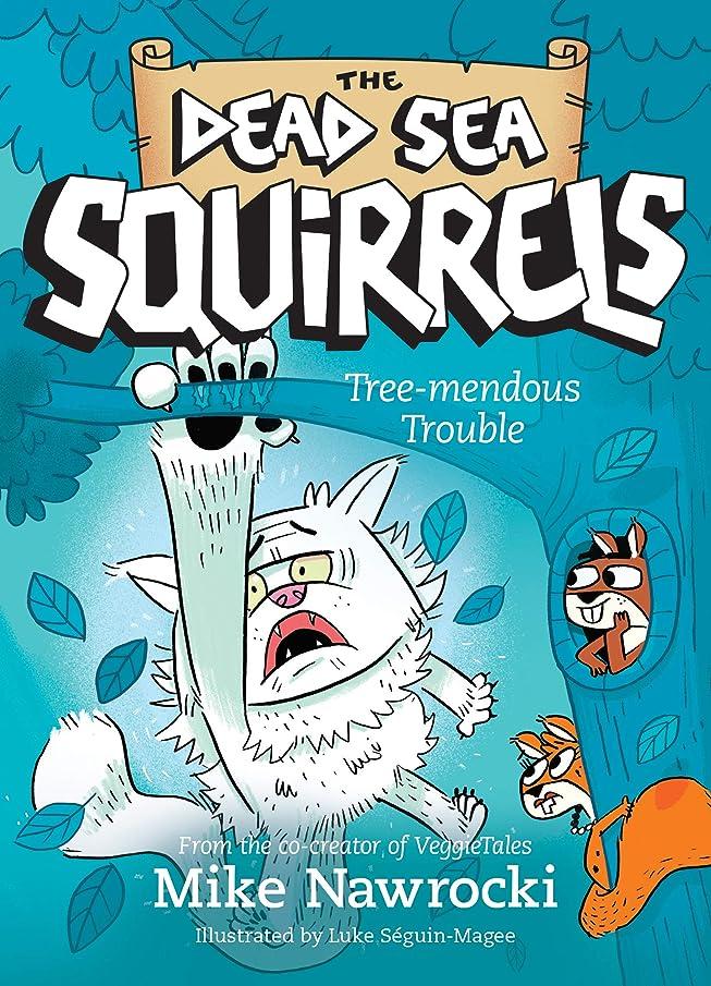 Tree-mendous Trouble (The Dead Sea Squirrels)