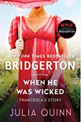 When He Was Wicked: Bridgerton (Bridgertons Book 6) Kindle Edition